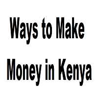 10 Ways to Make Money in Kenya