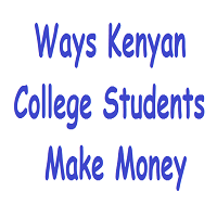 How Kenyan Students Earn Money